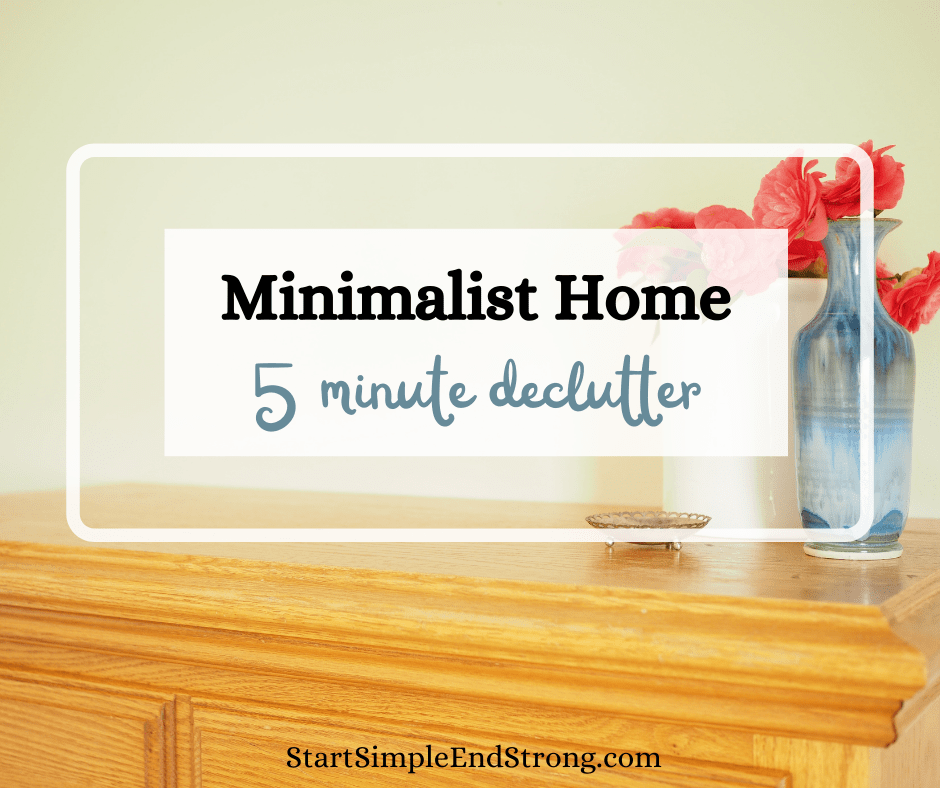 5 minute declutter for minimalist home