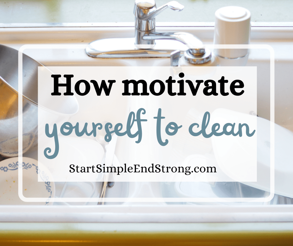 words how to motivate yourself to clean